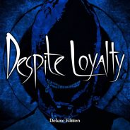 Album Review: Despite Loyalty – Despite Loyalty