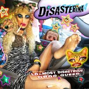 Album Review: Disasterina – LA's Most Disastrous Drag Queen