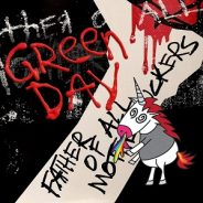 Album Review: Green Day – Father Of All Motherfuckers